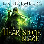 The Heartstone Blade: The Dark Ability, Book 2 | D. K. Holmberg