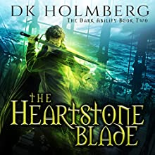 The Heartstone Blade: The Dark Ability, Book 2 Audiobook by D. K. Holmberg Narrated by Vikas Adam