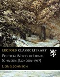 img - for Poetical Works of Lionel Johnson. [London-1917] book / textbook / text book
