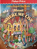 Little People Big Book about Where We Live, Time-Life for Children (Firm), 0809474832