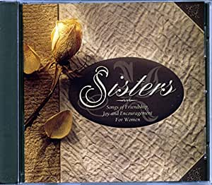 Sisters: Songs of Friendship, Joy and Encouragement for Women