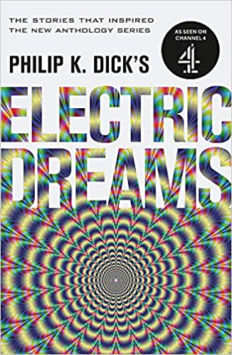 Electric Dreams, Philip K. Dick