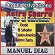Manuel Diaz El Astro Charro de El Salvador