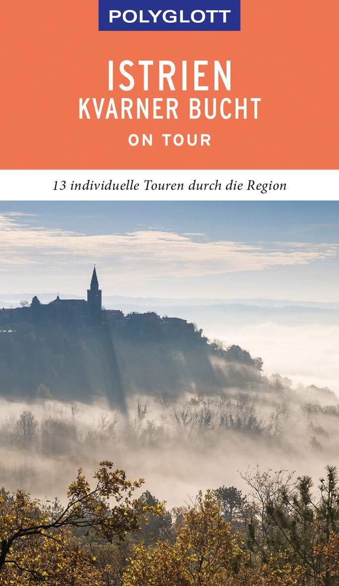 POLYGLOTT On Tour Reiseführer Istrien Kvarner Bucht  Individuelle Touren Durch Die Region