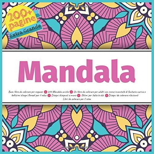Buon Libro Da Colorare Per Ragazze 200 Mandala Uniche Un Libro