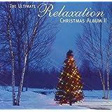 Ultimate Relaxation Christmas Album II, The
