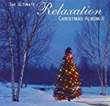 Ultimate Relaxation Christmas Album II, The
