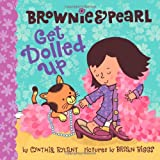 Brownie and Pearl Get Dolled Up, Cynthia Rylant, 1416986316