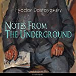 Notes from the Underground | Fyodor Dostoyevski