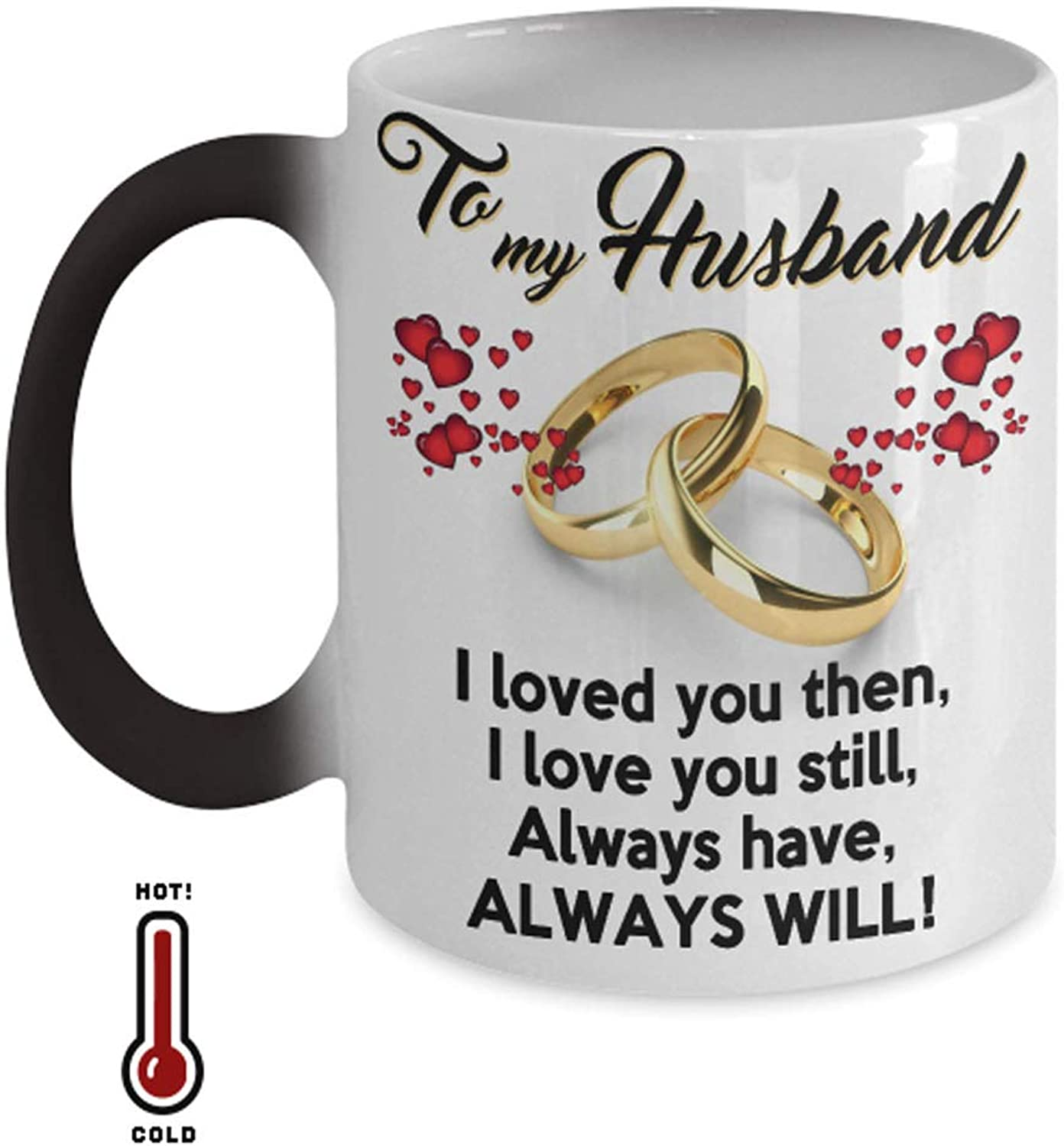 To My Husband I Love You Color Changing Coffee Mug Husband Gifts From Wife For Birthday Wedding Anniversary 11oz Best Fiance Engagement Gift For Him Funny Mugs For Men