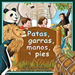 Patas, garras, manos, y pies [Paws, Claws, Hands, and Feet] | Kimberly Hutmacher