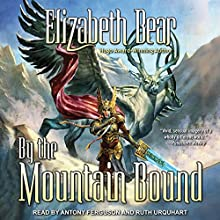 By the Mountain Bound: Edda of Burdens, Book 2 Audiobook by Elizabeth Bear Narrated by Antony Ferguson, Ruth Urquhart