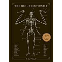 The Resurrectionist: The Lost Work and Writings of Dr. Spencer Black: The Lost Work of Dr. Spencer Black