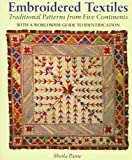 Embroidered Textiles: Traditional Patterns from Five Continents