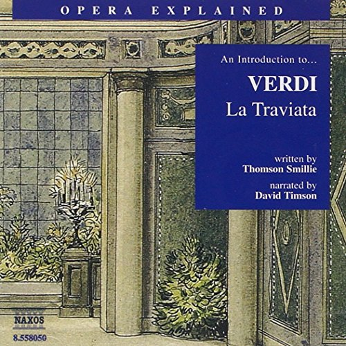 Opera Explained: Introduction to Verdi's La Traviata