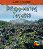 Disappearing Forests (Young Explorer: Protect Our Planet)