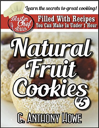 (The MASTER CHEF® Guide To FRUIT COOKIES - VOLUME)