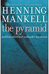 The Pyramid: And Four Other Kurt Wallander Mysteries (Kurt Wallander Mystery Book 9) Kindle Edition