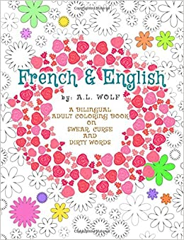 Amazon Com French English A Bilingual Adult Coloring Book On