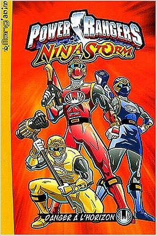 Power Rangers Ninja Storm, Tome 1 : Danger à lhorizon Mang ...