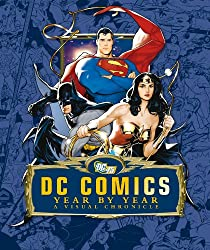 DC Comics Year by Year a Visual Chronicle (Dk)