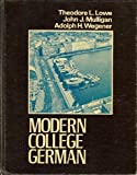 Modern College German, Theodore L. Lowe and John J. Mulligan, 0060446471