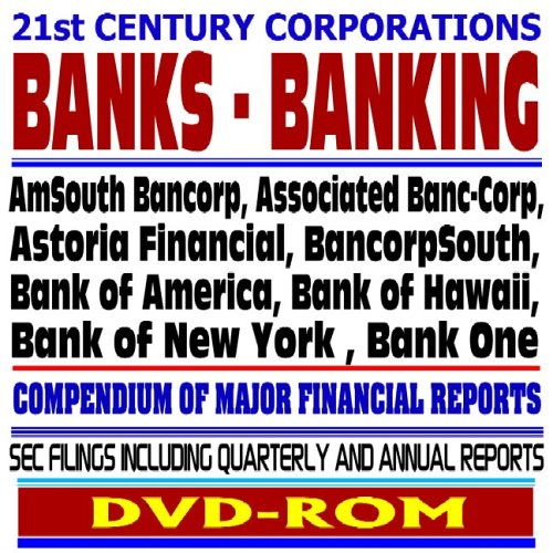 21St Century Corporations  Banks And Banking   Amsouth Bancorp  Associated Banc Corp  Astoria  Bancorpsouth  Bank Of America  Bank Of Hawaii  Bank Of New York  Bank One   Sec Filings  Dvd Rom