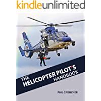 The Helicopter Pilot's Handbook: Everything you need to know that nobody tells you