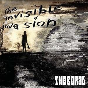 The Coral The Invisible Invasion Amazon Com Music