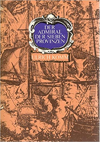 Der Admiral der Sieben Provinzen
