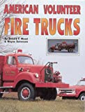 American Volunteer Fire Trucks, Donald F. Wood and Wayne Sorensen, 0873412362