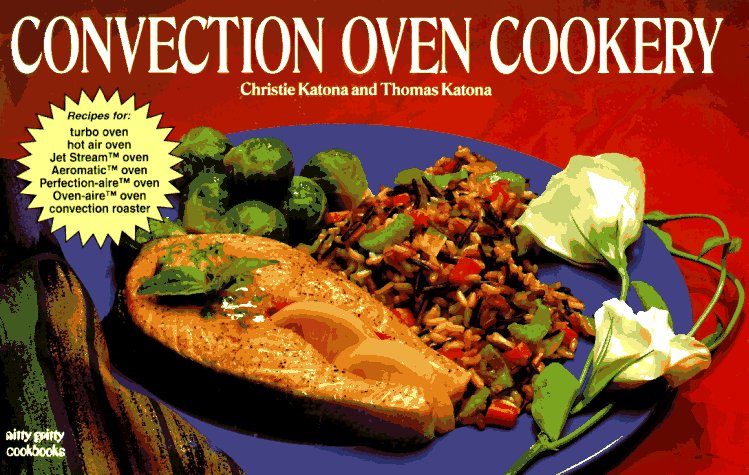 Convection Oven Cookery (Nitty Gritty Cookbooks)