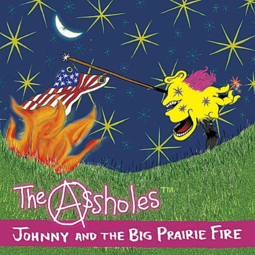 Johnny and the Big Prairie Fire [Explicit]