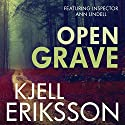 Open Grave: An Ann Lindell Mystery Audiobook by Kjell Eriksson Narrated by Julie Maisey
