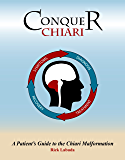Conquer Chiari: A Patient's Guide To The Chiari Malformation