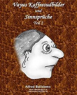 Vayus Kaffeesudbilder Und Sinnsprüche: Teil 2 (German Edition) By  [Ballabene, Alfred