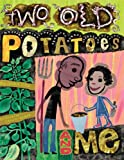 Two Oid Potatoes and Me, John Coy, 1935666460