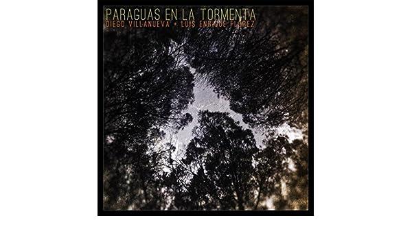 Paraguas en la Tormenta (feat. Luis Enrique Flórez) by Diego Villanueva on Amazon Music - Amazon.com