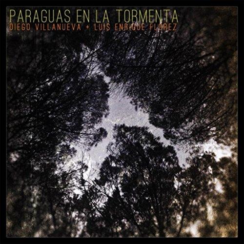 Paraguas en la Tormenta (feat. Luis Enrique Flórez)