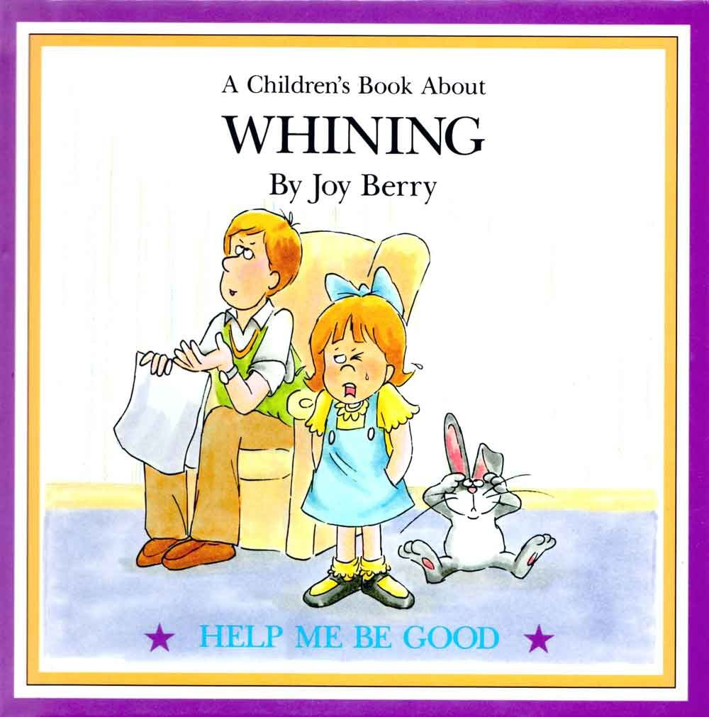 A Children's Book About Whining