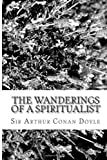 The Wanderings of a Spiritualist, Arthur Conan Doyle, 1484169069