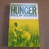 Modernising Hunger : Famine, Food Surplus and Farm Policy in the EEC and Africa, Raikes, Philip L., 043508058X
