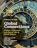 img - for Global Connections: Volume 1, To 1500: Politics, Exchange, and Social Life in World History book / textbook / text book