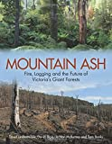 img - for Mountain Ash: Fire, Logging, and the Future of Victoria's Giant Forests book / textbook / text book