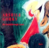 Arshile Gorky, Michael Auping and Dore Ashton, 0914782924