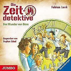 Das Wunder von Bern (Die Zeitdetektive 31)