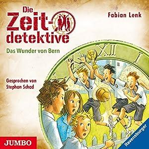Das Wunder von Bern (Die Zeitdetektive 31) Hörbuch