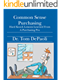 Common Sense Purchasing: Hard Knock Lessons Learned From a Purchasing Pro (English Edition)