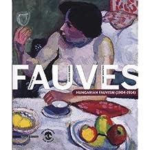 Dialogue Among Fauves: Hungarian Fauvism 1904-1914