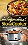 4 ingredient slow cooker cookbook - 4 Ingredient Slow Cooker: 21 Quick and Easy Slow Cooker Recipe (Healthy Recipes, Crock Pot Recipes, Slow Cooker Recipes, Caveman Diet, Stone Age Food, Clean Food)